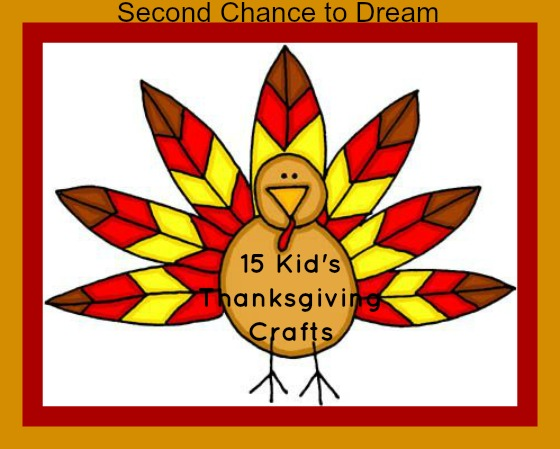15 Kids Thanksgiving Crafts Second Chance To Dream