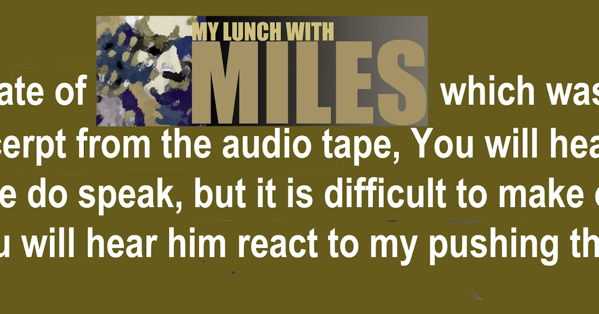 Lunch with Miles Davis redux