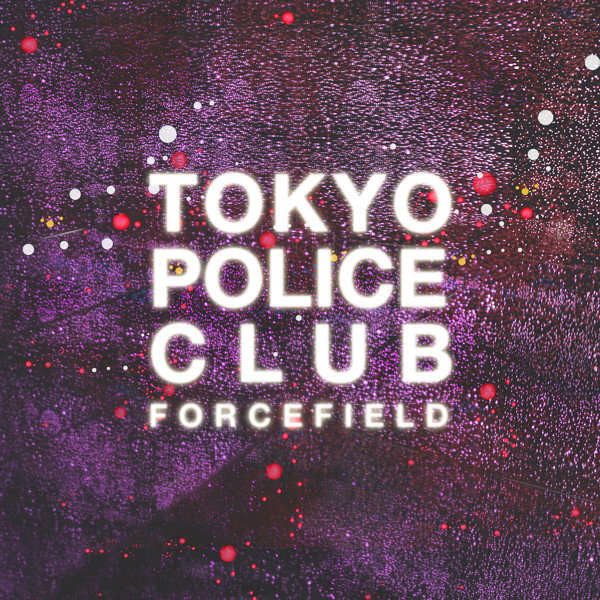 Tokyo Police Club - Forcefield Cover