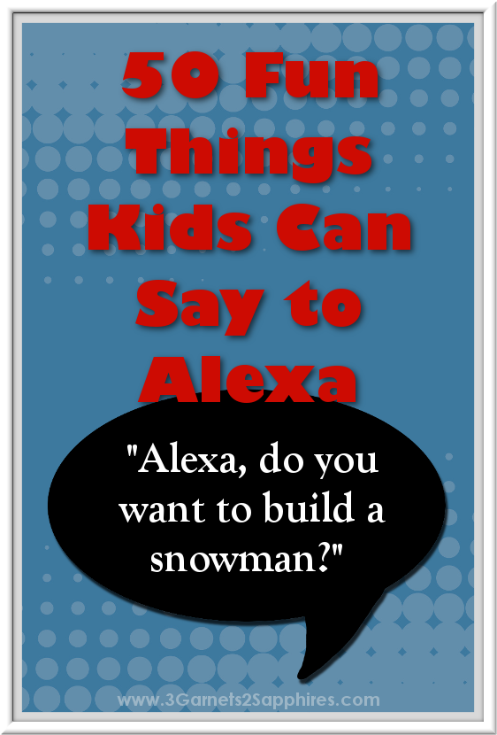 50 fun things kids can say to Alexa - the Amazon Echo