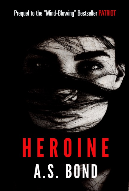 Heroine by A.S. Bond