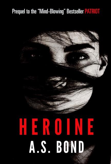 Heroine by A.S. Bond