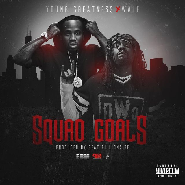 Young Greatness - Squad Goals (Feat. Wale)