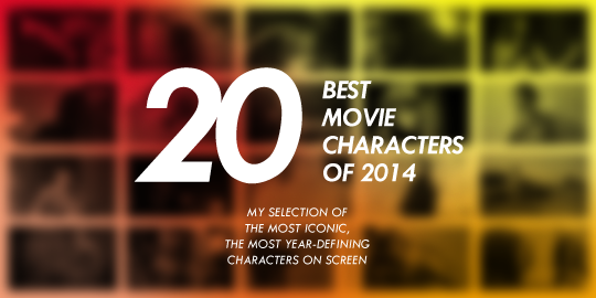 20 Best Movie Characters of 2014