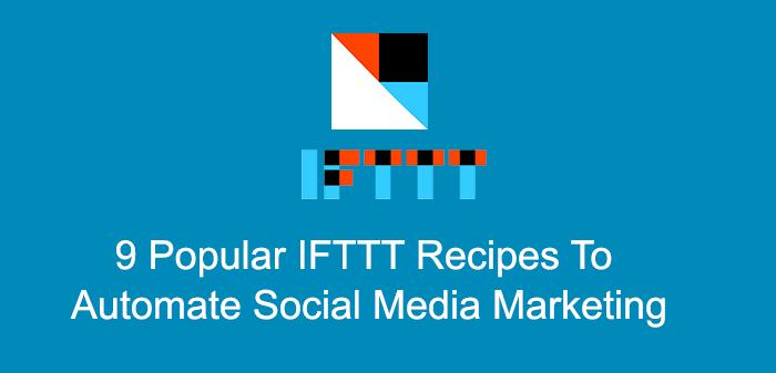 9 Popular IFTTT Recipes To Automate Social Media Marketing : eAskme