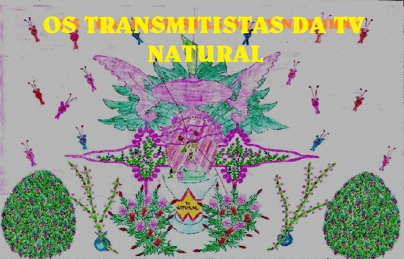 OS TRANSMITISTAS DA TV NATURAL