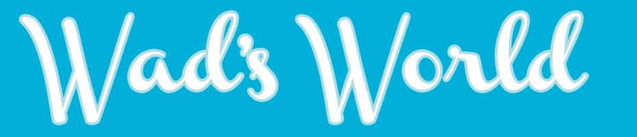 Wad's World