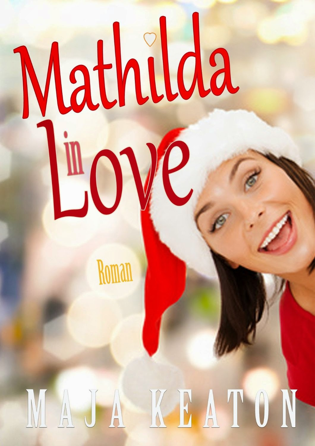 http://www.amazon.de/Mathilda-Love-Liebesroman-Maja-Keaton-ebook/dp/B00QIEAK8Y/ref=sr_1_1_twi_1?ie=UTF8&qid=1421507771&sr=8-1&keywords=mathilda+in+love