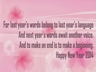 For the last year's words belong to last year's language adn next year's words await another voice. and make an end is to make a beginning.