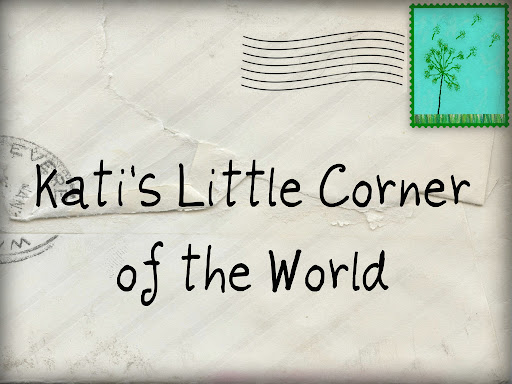 Kati's Little Corner of the World
