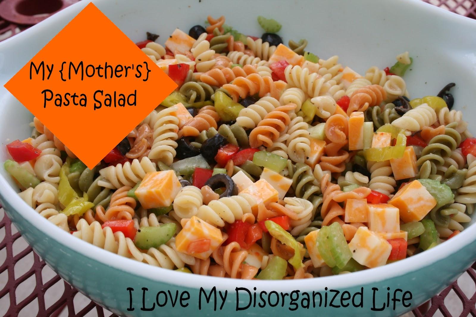 My Mother 39 S Pasta Salad I Love My Disorganized Life