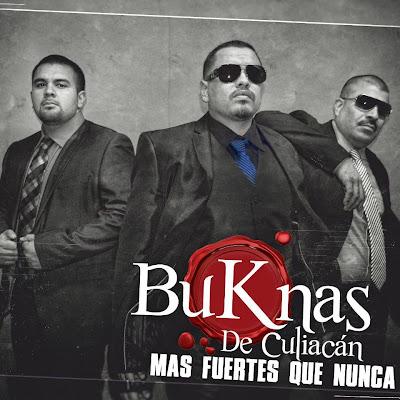 Bukanas De Culiacan - Mas Fuertes Que Nunca (Estudio 2012)