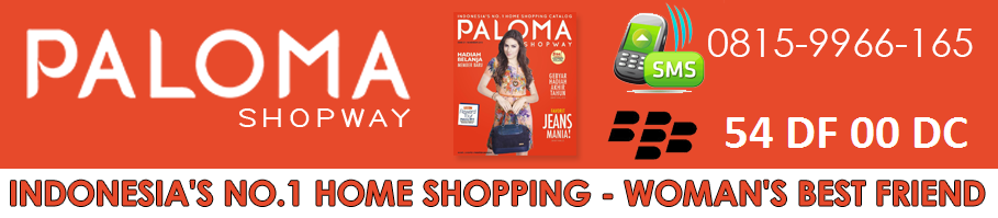 PALOMA SHOPWAY | BEAUTIFUL PALOMA | PALOMA SHOPWAY INDONESIA | PALOMA SHOPWAY DEPARTMENT STORE