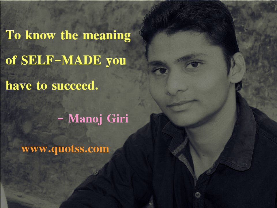 Image Quote on Quotss - To know the meaning of self-made you have to succeed. by