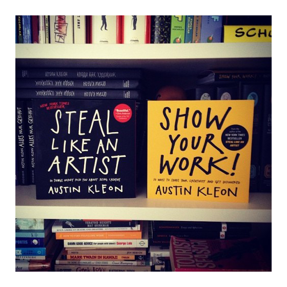 steal like an artist, show your work, Austin Kleon, books