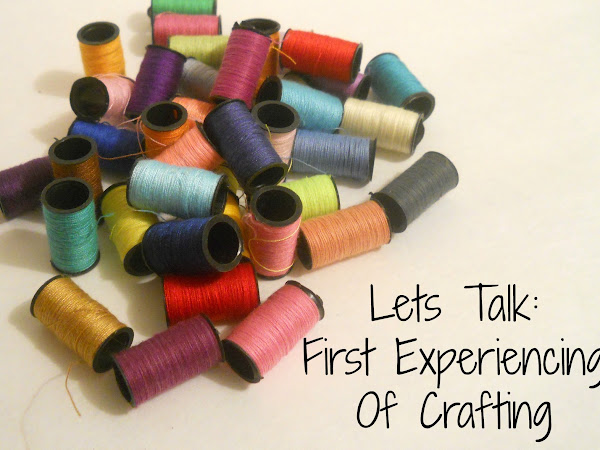 Lets Talk: First Experience Of Crafting