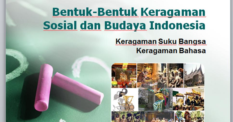 Bahan Ajar Ips Smp Bentuk Bentuk Keragaman Sosial Dan Budaya Indonesia Keragaman Suku Bangsa