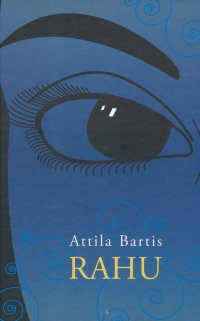 "Attila Bartis, romaan ""Rahu"""