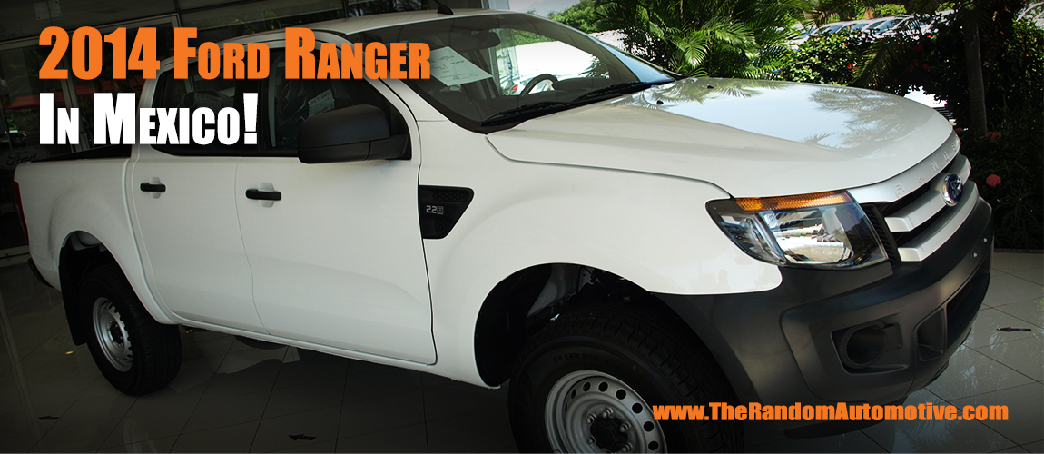 Craigslist Puerto Vallarta >> 2014 Ford Ranger in Mexico ~ The Random Automotive