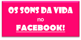 Os Sons da Vida no Facebook!