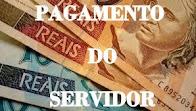 PAGAMENTO DOS SERVIDORES (estado e prefeitura)