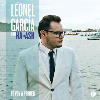 Leonel García - Te Voy a Perder (ft. Ha-Ash)
