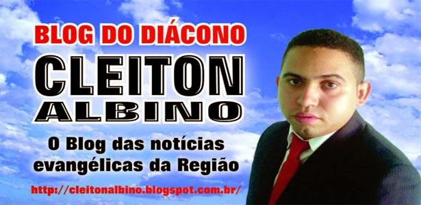 BLOG DIÁCONO CLEITON ALBINO