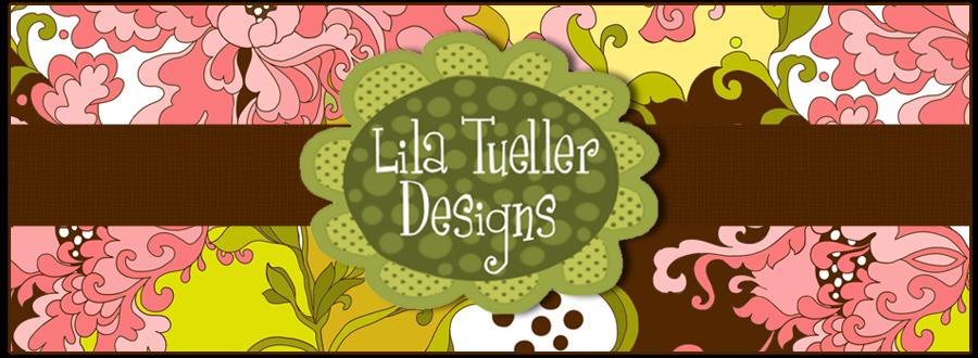 lila tueller designs