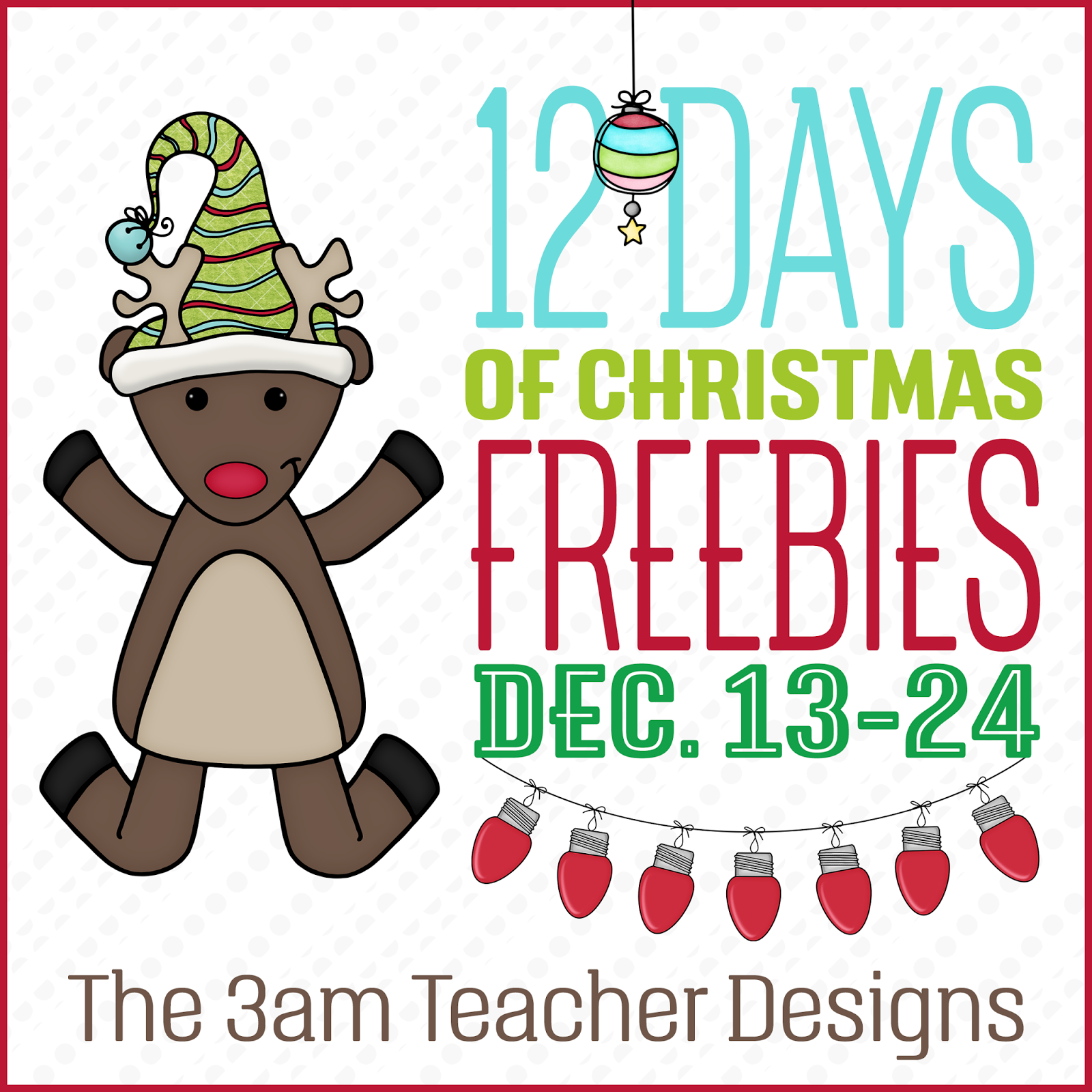 The 3am Teacher: 12 Days of Christmas Freebies: Free Holiday ...