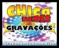 CHICO NERES GRAVAÇÕES