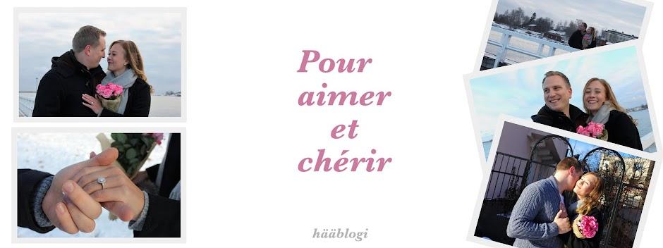 Pour aimer et chérir - hääblogi