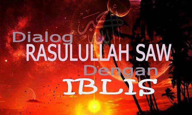 20 Pertanyaan Rasulullah Muhammad SAW dan Iblis Dipaksa Jujur