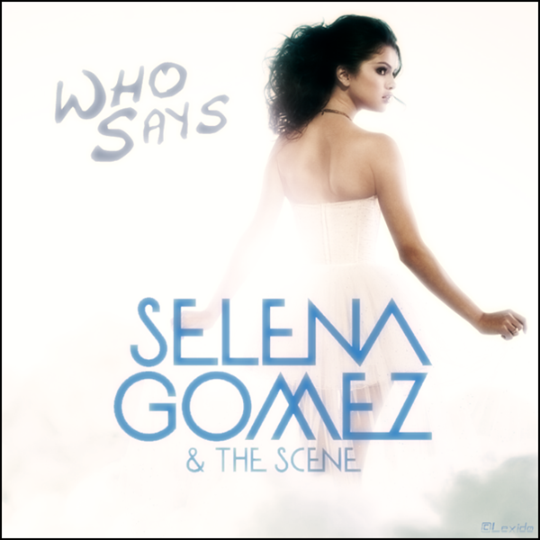 selena gomez who says album art. selena gomez who says album
