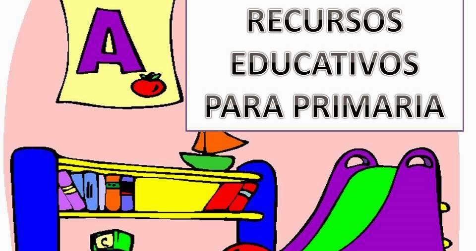 RECURSOS EDUCATIVOS PARA BÁSICA PRIMARIA