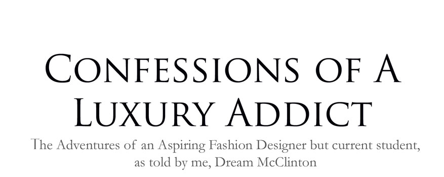 Confessions of a Luxury Addict