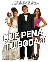 Ver Que Pena Tu Boda (The Penalty Your Wedding) (2011) Online