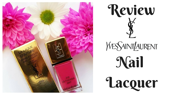REVIEW | Yves Saint Laurent Nail Lacquer | Lipstick And Louboutins Blog