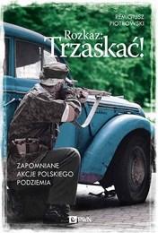 http://lubimyczytac.pl/ksiazka/257859/rozkaz-trzaskac