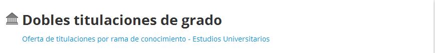 http://www.educaweb.com/contenidos/educativos/estudios-universitarios/oferta-titulaciones-rama-conocimiento/dobles-titulaciones-grado/