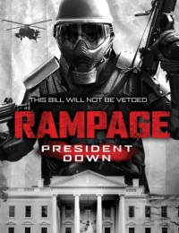 Rampage: President Down   Bmovies