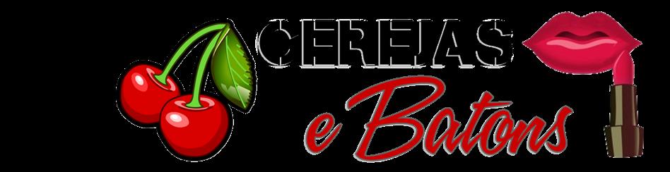 Cerejas & Batons