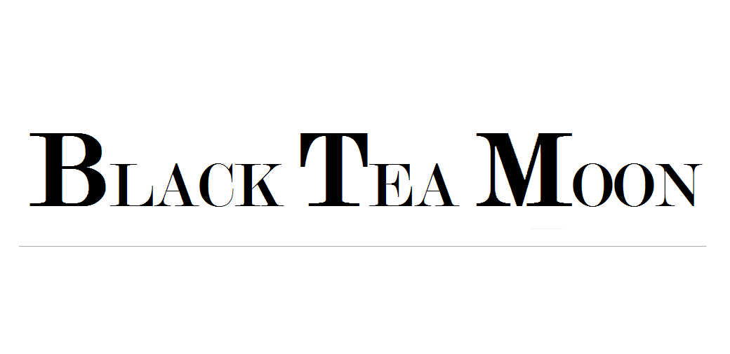 BLACK TEA MOON