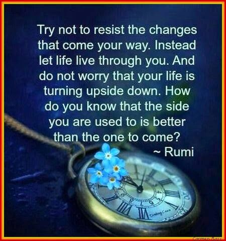 Life Changing Quotes, Rumi Life Quotes, Quotes on Life, Changes come in Life, Inspirational Quotes by Rumi