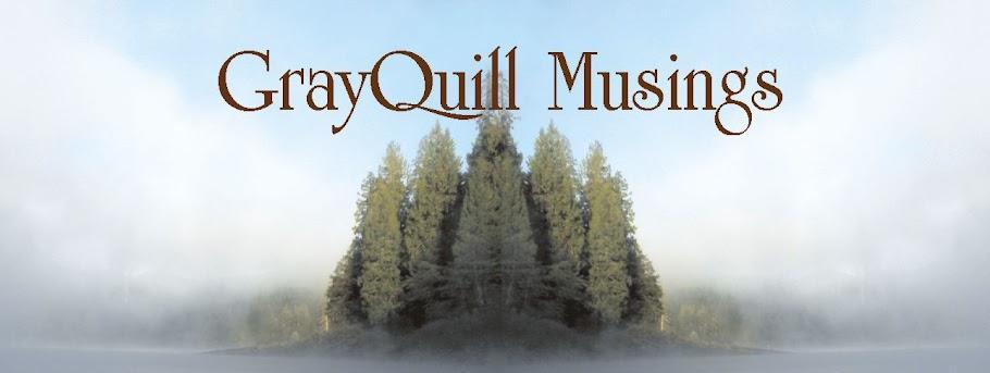 Grayquill Musings