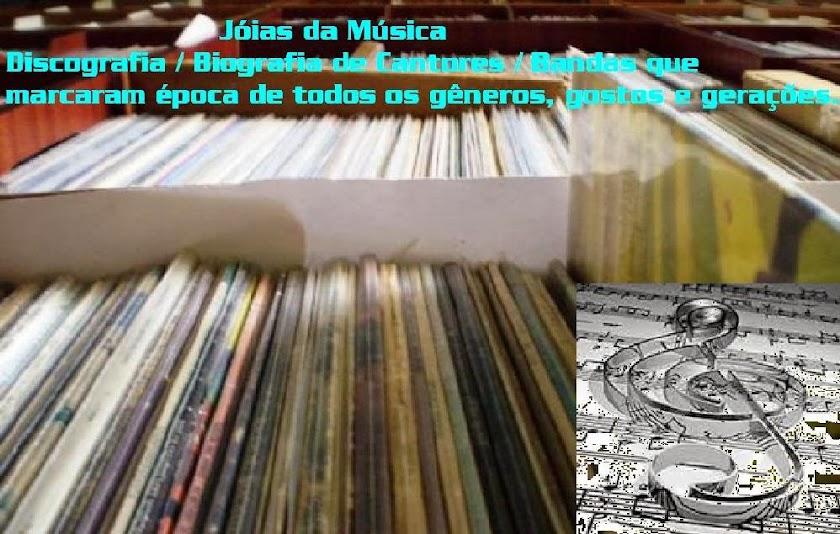 Jóias da Música - Biografia / Discografia dos grandes nomes da Música