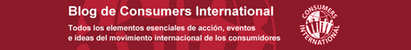 Blog de Consumers International en Espaol