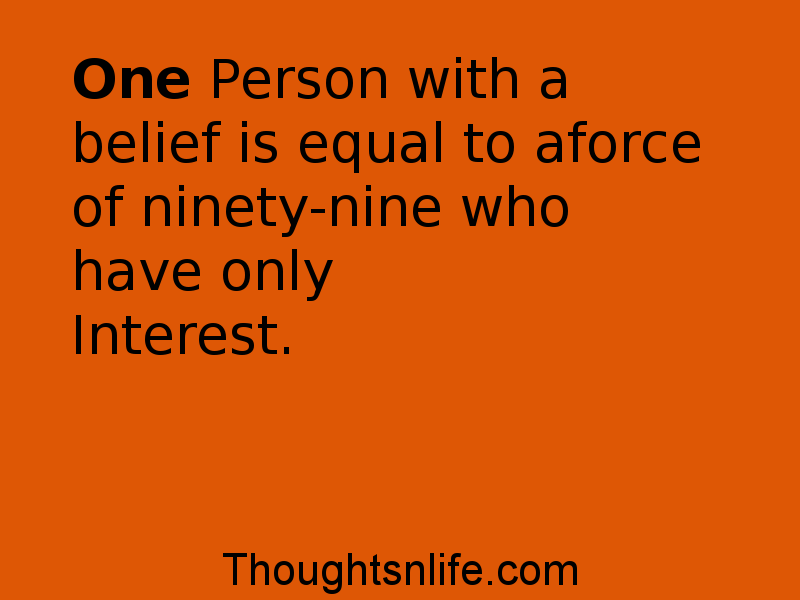 Thoughtsnlife:One Person with a belief