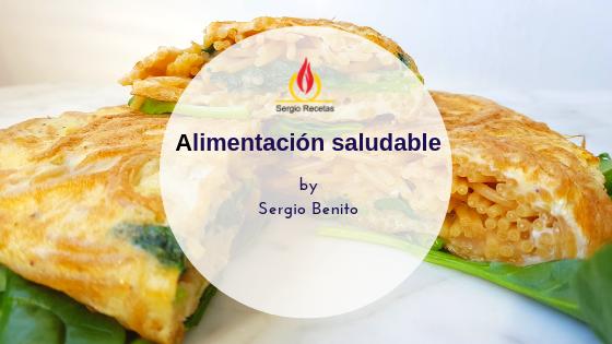 Las Recetas saludables del Chef Sergio Benito