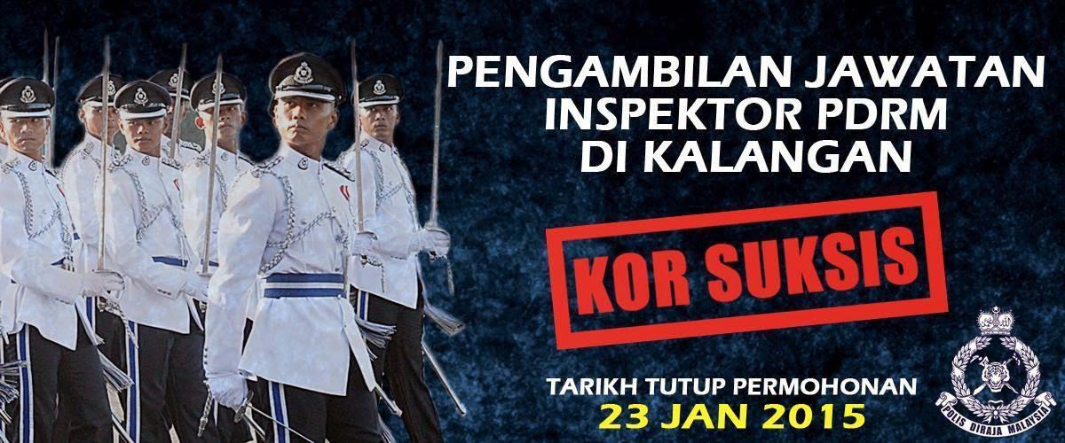 Pengambilan Jawatan Inspektor PDRM Dikalangan Kor Suksis - 23 Januari 2015