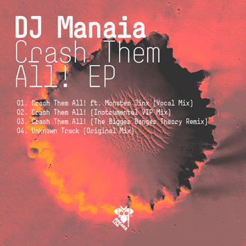 "DJ MANAIA ""CRASH THEM ALL! EP"""